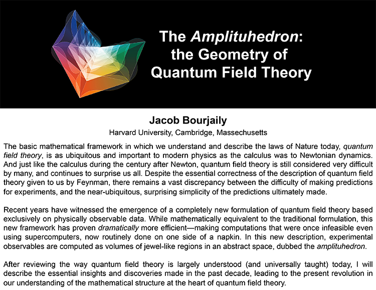 Plenary: THE AMPLITUHEDRON: <br/>THE GEOMETRY OF QUANTUM FIELD THEORY